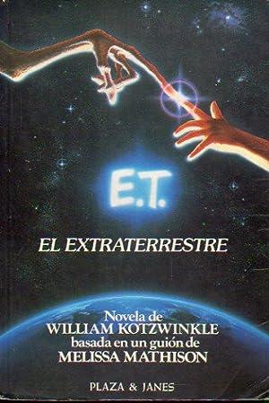 E. T. EL EXTRATERRESTRE. Basada en un guión de Melissa Mathison. 1ª edición española. Trad. J. ...