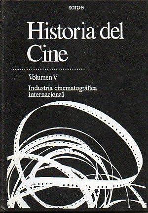 HISTORIA DEL CINE. Vol. V. INDUSTRIA CINEMATOGRÁFICA INTERNACIONAL.: García, Marta (Coord.)