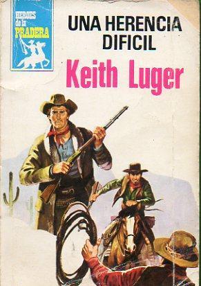 UNA HERENCIA DIFÍCIL.: Luger, Keith.