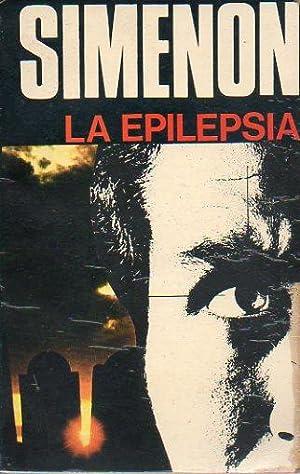 LA EPILEPSIA. Trad. Eduardo Bittini.: Simenon, Georges.