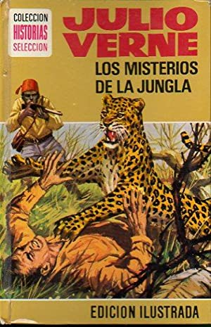 LOS MISTERIOS DE LA JUNGLA. Trad. Heliodoro Lillo.: Verne, Julio.