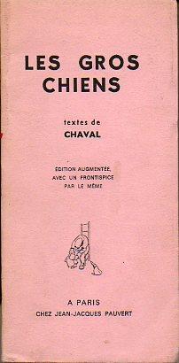 LES GROS CHIENS. Textes de. Édition augmentée: Chaval (Yvan le