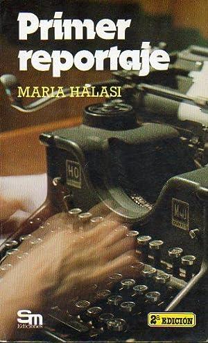PRIMER REPORTAJE. 2ª edición. Trad. Ángel Jiménez.: Halasi, Maria.