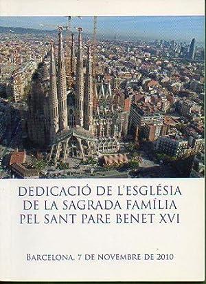 DEDICACIÓ DE L ESGLÉSIA DE LA SAGRADA: Arquebisbat de Barcelona.