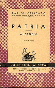PATRIA / AUSENCIA. 2ª ed.: Obligado, Carlos.