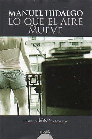 LO QUE EL AIRE MUEVE. I Premio: Hidalgo, Manuel.