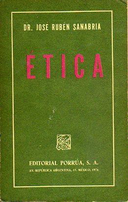 ÉTICA. 3ª ed.: Sanabria, José Rubén.