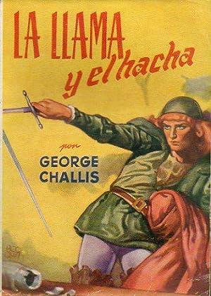 LA LLAMA Y EL HACHA. Ilustraciones de Lozano Olivares. Trad. Juan G. Larraya.: Challis, George.