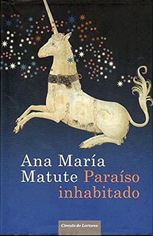 PARAÍSO INHABITADO.: Matute, Ana María.
