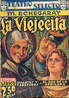 LA VIEJECITA / GIGANTES Y CABEZUDOS /: Echegaray, M.