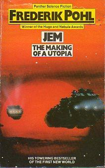 JEM. THE MAKING OF A UTOPIA.: Pohl, Frederik.