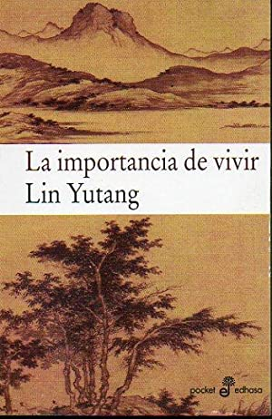 LA IMPORTANCIA DE VIVIR. Trad. Román A.: Yutang, Lin.