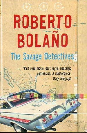 THE SAVAGE DETECTIVES. Trans. Natasha Wimmer.: Bolaño, Roberto.