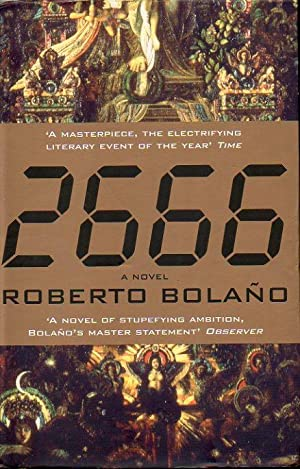 2666. A Novel. First edition in Great: Bolaño, Roberto.