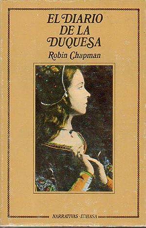EL DIARIO DE LA DUQUESA. 1ª edición: Chapman, Robin.