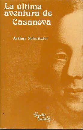 LA ÚLTIMA AVENTURA DE CASANOVA. Prólogo de David J. Renom.: Schnitzler, Arthur.