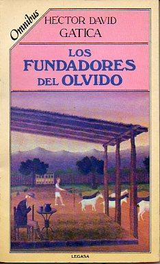 LOS FUNDADORES DEL OLVIDO. Prólogo de Daniel Moyano.: Gatica, Héctor David.