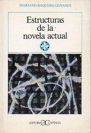 ESTRUCTURAS DE LA NOVELA ACTUAL. 1ª edición.: Baquero Goyanes, Mariano.