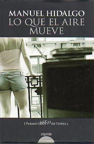 LO QUE EL AIRE MUEVE. Premio Logroño: Hidalgo, Manuel.