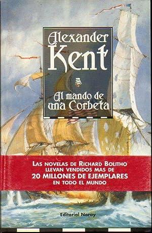 EL MANDO DE UNA CORBETA. Trad. Luis: Kent, Alexander.
