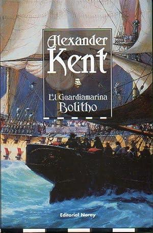 EL GUARDIAMARINA BOLITHO. Trad. Luis Rocha Rosal.: Kent, Alexander.