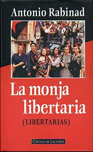 LA MONJA LIBERTARIA (LIBERTARIAS).: Rabinad, Antonio.