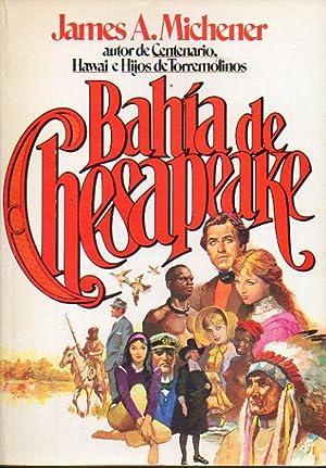 BAHÍA DE CHESAPEAKE. 1ª edición española. Trad.: Michener, James A.