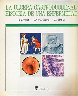 LA ÚLCERA GASTRODUODENAL. HISTORIA DE UNA ENFERMEDAD. 3 vols.: Arquiola, Elvira / ...