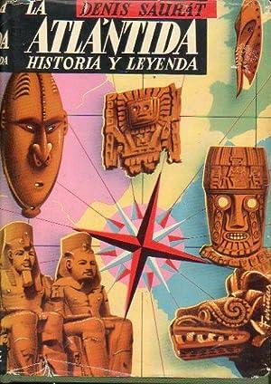 LA ATLÁNTIDA. HISTORIA Y LEYENDA. Con 16: Saurat, Denis.