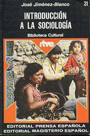 INTRODUCCIÓN A LA SOCIOLOGÍA.: Jiménez-Blanco, José.