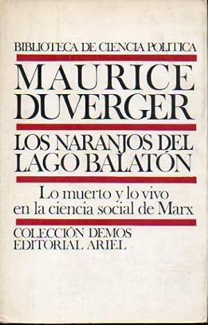 LOS NARANJOS DEL LAGO BALATON. Lo muerto: Duverger, Maurice.