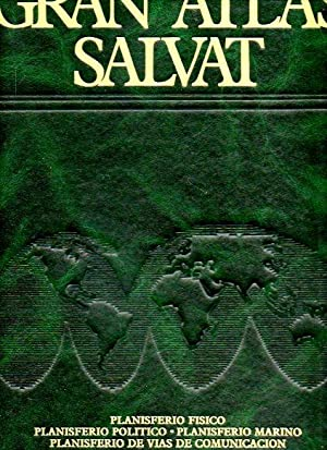 GRAN ATLAS SALVAT. Vol. 1. PLANISFERIO FÍSICO. PLANISFERIO POLÍTICO. PLANISFERIO ...