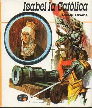 ISABEL LA CATÓLICA. Ilustraciones de C. Sanroma. 3ª ed.: Losada, Basilio.