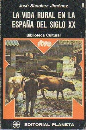 LA VIDA RURAL EN LA ESPAÑA DEL: Sánchez JIménez, José.