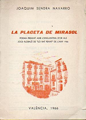 LA PLACETA DE MIRASOL. Poema Premiat amb: Sendra Navarro, Joaquim.