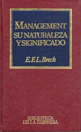 MANAGEMENT. SU NATURALEZA Y SIGNIFICADO. Trad. Joaquín: Brech, E. F.