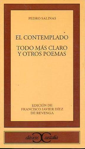 EL CONTEMPLADO / TODO MÁS CLARO. Edición: Salinas, Pedro.