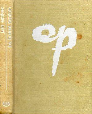 LOS BUITRES ESPERAN. Novela. 1ª edición.: Estévez, Juan.