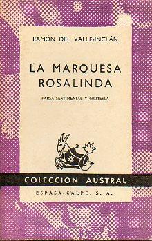 LA MARQUESA ROSALINDA. Farsa sentimental y grotesca.: Del Valle-Inclán, Ramón.