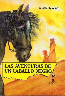 LAS AVENTURAS DE UN CABALLO NEGRO. Trad. Joaquín Adsuar.: Steinbach, Gunter.