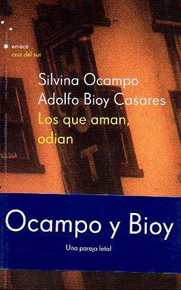 LOS QUE AMAN, ODIAN.: Ocampo, Silvina /