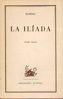 LA ILÍADA. Trad. Luis Segalá y Estalella.: Homero.