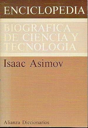 ENCICLOPEDIA BIOGRÁFICA DE CIENCIA Y TECNOLOGÍA. La vida y la obra 1197 grandes científicos desde ...
