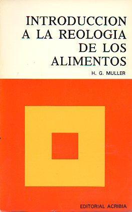 INTRODUCIÓN A LA REOLOGÍA DE LOS ALIMENTOS.: Muller, H. G.