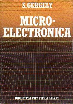 MICROELECTRÓNICA. LAS COMPUTADORAS Y LAS NUEVAS TECNOLOGÍAS.: Gergely, S.