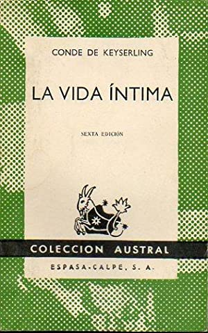 LA VIDA ÍNTIMA. 6ª ed. Trad. Luis: Conde de Keyserling.