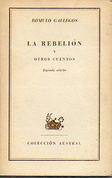 LA REBELIÓN Y OTROS CUENTOS. 2ª ed.: Gallegos, Rómulo.