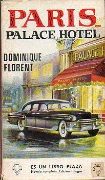 PARIS. PALACE HOTEL. Trad. Eusebio Olondriz Raventós.: Florent, Dominique.