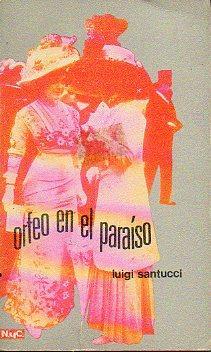 ORFEO EN EL PARAÍSO. Trad. Consuelo Pastor Sanz.: Santucci, Luigi.