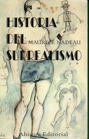 HISTORIA DEL SURREALISMO. Prólogo de Raúl Navarro.: Nadeau, Maurice.